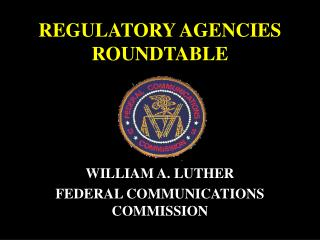 REGULATORY AGENCIES ROUNDTABLE