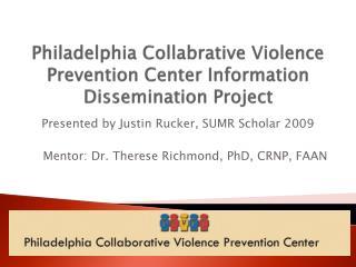 Philadelphia Collabrative Violence Prevention Center Information Dissemination Project