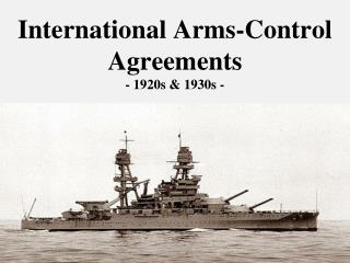 International Arms-Control Agreements - 1920s  1930s -