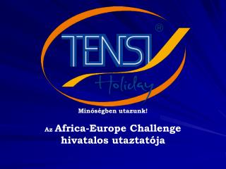 Minos gben utazunk  Az Africa-Europe Challenge hivatalos utaztat ja
