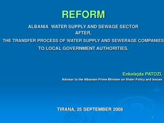 REFORM  ALBANIA WATER SUPPLY AND SEWAGE SECTOR  AFTER,   THE TRANSFER PROCESS OF WATER SUPPLY AND SEWERAGE COMPANIES   T