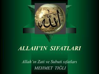 ALLAH IN  SIFATLARI