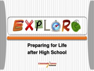 Preparing for Life  after High School