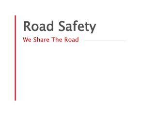 Road Safety We Share The Road