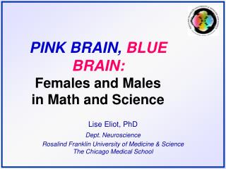 PINK BRAIN, BLUE BRAIN: Females and Males                 in Math and Science