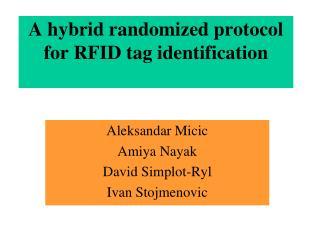 A hybrid randomized protocol for RFID tag identification