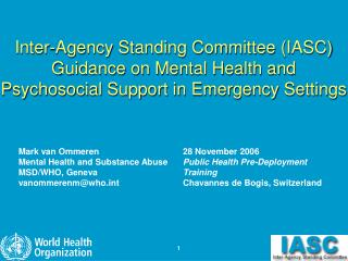 Inter-Agency Standing Committee IASC Guidance on Mental Health and Psychosocial Support in Emergency Settings