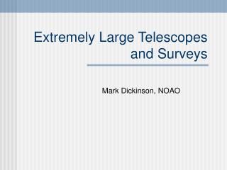 Extremely Large Telescopes and Surveys