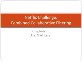 Netflix Challenge: Combined Collaborative Filtering
