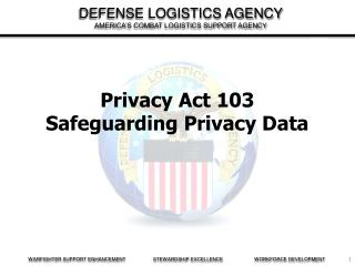 Privacy Act 103  Safeguarding Privacy Data