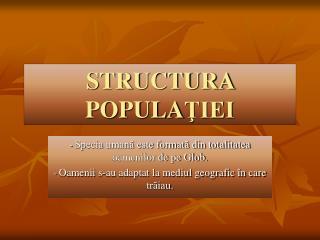 STRUCTURA POPULATIEI