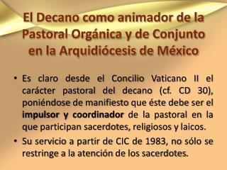 El Decano como animador de la Pastoral Org nica y de Conjunto en la Arquidi cesis de M xico