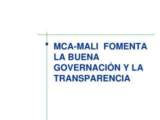 MCA-MALI  FOMENTA LA BUENA GOVERNACI N Y LA TRANSPARENCIA