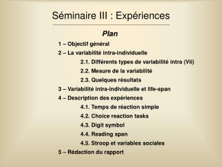 S minaire III : Exp riences