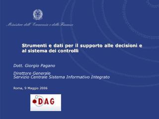 Strumenti e dati per il supporto alle decisioni e al sistema dei controlli