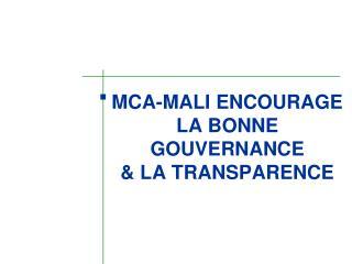 MCA-MALI ENCOURAGE LA BONNE GOUVERNANCE   LA TRANSPARENCE