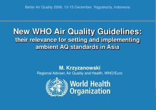 New WHO Air Quality Guidelines: their relevance for setting and implementing ambient AQ standards in Asia