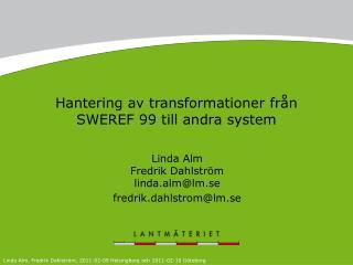 Hantering av transformationer fr n SWEREF 99 till andra system