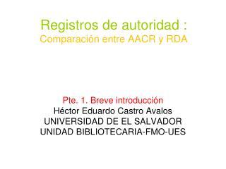 Registros de autoridad : Comparaci n entre AACR y RDA