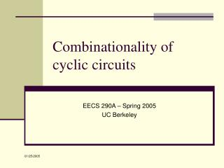 Combinationality of  cyclic circuits