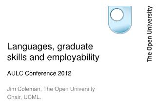 Languages, graduate skills and employability  AULC Conference 2012