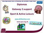 Diplomas   Gateway 3 support  Sport  Active Leisure