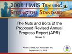 The Nuts and Bolts of the Proposed Revised Annual Progress Report APR