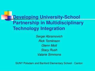 Developing University-School Partnership in Multidisciplinary Technology Integration