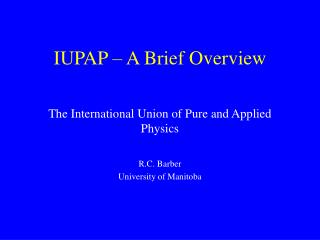 IUPAP   A Brief Overview