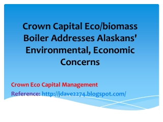 Crown Capital Eco/biomass Boiler Addresses Alaskans' Environ