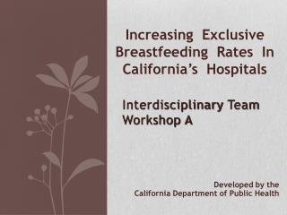 Increasing  Exclusive Breastfeeding  Rates  In California s  Hospitals