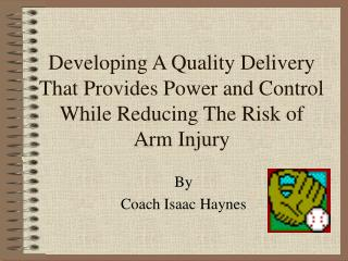 Developing A Quality Delivery That Provides Power and Control While Reducing The Risk of Arm Injury