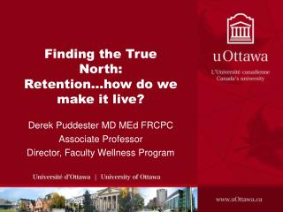 Finding the True North: Retention...how do we make it live