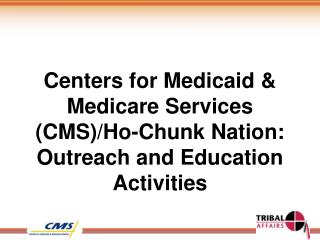Centers for Medicaid  Medicare Services CMS