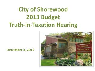 City of Shorewood 2013 Budget  Truth-in-Taxation Hearing