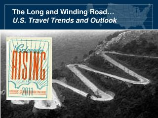 The Long and Winding Road  U.S. Travel Trends and Outlook
