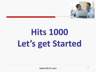 Hits 1000 Let s get Started