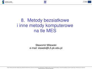 8.  Metody bezsiatkowe  i inne metody komputerowe  na tle MES