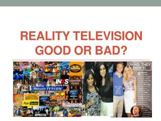 Reality Television Good or bad