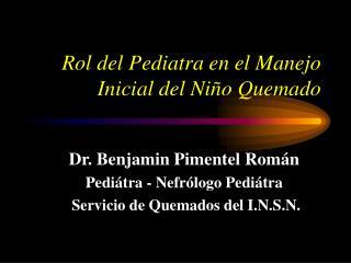 Rol del Pediatra en el Manejo Inicial del Ni o Quemado
