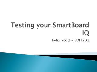 Testing your SmartBoard IQ