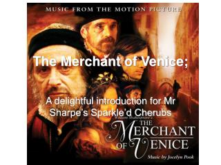 The Merchant of Venice;