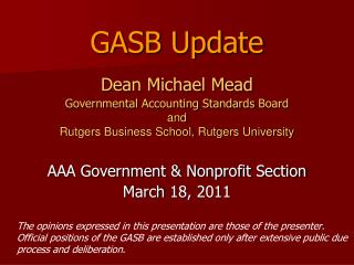 Dean Michael Mead Governmental Accounting Standards Board and Rutgers Business School, Rutgers University  AAA Governmen