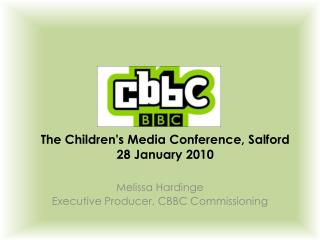 The Childrens Media Conference, Salford  28 January 2010