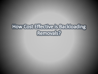 How Cost Effective is Backloading Removals?