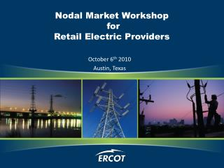 Nodal Market Workshop  for Retail Electric Providers