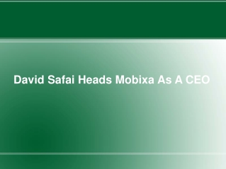 David Safai Heads Mobixa As A CEO