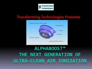 ALPHABOOST  The Next Generation of Ultra-Clean Air Ionization