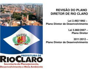 REVIS O DO PLANO  DIRETOR DE RIO CLARO  Lei 2.492