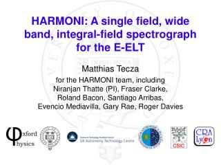 HARMONI: A single field, wide band, integral-field spectrograph for the E-ELT